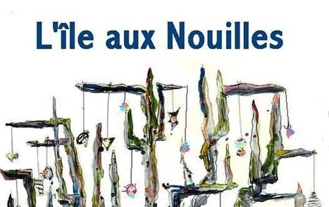 La Cie du Boudy Band' Saï Saï présente L'ÎLE AUX NOUILLES | Financement solidaire | Scoop.it