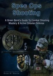 Brian Morris' Spec Ops Shooting eBook Review | best-medical-surgical.blog | Scoop.it
