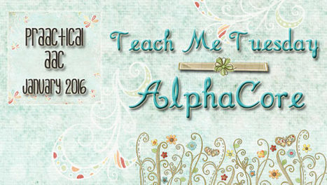 Teach Me Tuesdays: AlphaCore | AAC: Augmentative and Alternative Communication | Scoop.it