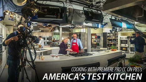 Cooking With Premiere Pro CC on PBS's America's Test Kitchen : Adobe Premiere Pro | Indie Filmmaking | Scoop.it