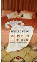 «Merci bien pour la vie» de Sibylle Berg : la différence d'est en ouest | livres allemands -  littérature allemande - livres sur l'Allemagne | Scoop.it