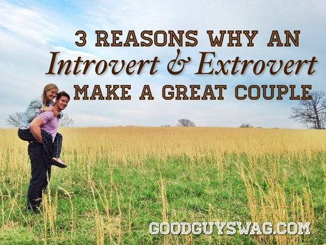 3 Reasons Why an Introvert and Extrovert Make a Great Couple | GoodGuySwag | Recipes | Scoop.it