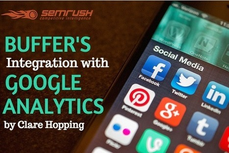 Buffer's Integration with Google Analytics: Marketing Success | GooglePlus Expertise | Scoop.it