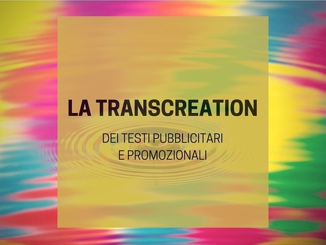 MILANO 12 GIUGNO Seminario di transcreation dei testi pubblicitari e promozionali | NOTIZIE DAL MONDO DELLA TRADUZIONE | Scoop.it