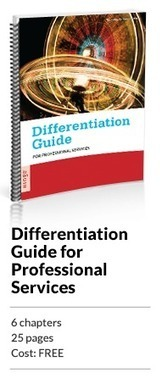 Differentiation Guide for Professional Services Firms | Hinge | Professional Services Marketing | Scoop.it