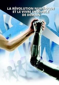 La révolution numérique et le vivre ensemble de demain — Université de Namur | Aménagement numérique du territoire | Scoop.it