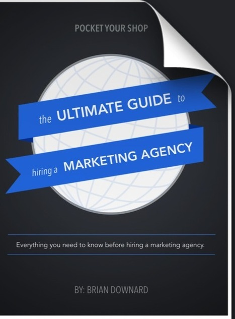 Free Ebook: The Ultimate Guide To Hiring A Marketing Agency | Digital Marketing | Scoop.it