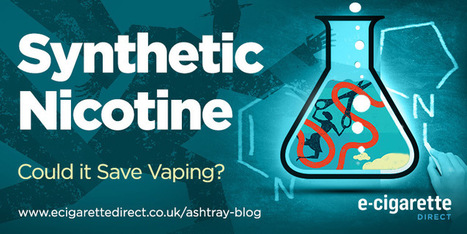 Synthetic Nicotine: Could It Save Vaping? | Electronic Cigarettes | Scoop.it