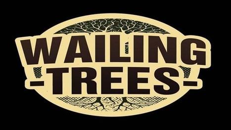 Wailing Trees | Wailing Trees | Scoop.it