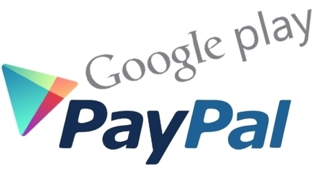 Google Play Store Adds PayPal As A Payments Option | News | Scoop.it
