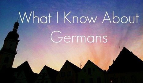 What I Know About Germans | Fun and beautiful | Scoop.it