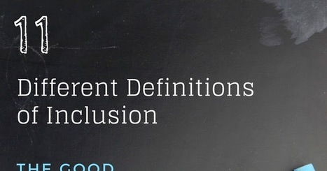 11 Different Definitions of Inclusion: The Good, The Bad and The Ugly | Individual and Special Needs Examiner | Scoop.it
