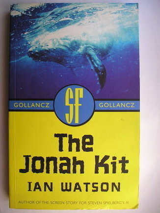 The Jonah Kit by Ian Watson | Science fiction, fantasy and horror | Scoop.it