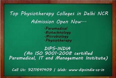 Institute of Paramedical, Management and Technology Courses: Well Established Top Physiotherapy Colleges in Delhi NCR | Top Physiotherapy, Biotechnology & Management Colleges in Delhi NCR | Scoop.it