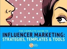 The Complete Guide to Influencer Marketing: Strategies, Templates & Tools | Content Marketing | Scoop.it