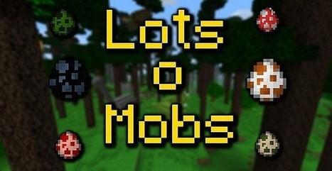Mods Details LotsOMobs 1.6.2/1.6.4 Updates | Minecraft Download | Scoop.it