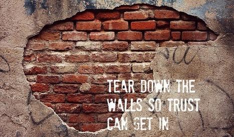 Tear Down The Walls So Trust Can Get In   Change, NeuroLeadership, Leadership & Brain Research   Scoop.it