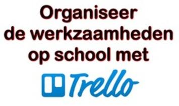 'Trello': Organiseer de werkzaamheden op school -  Wie doet wat? | Edu-Curator | Scoop.it