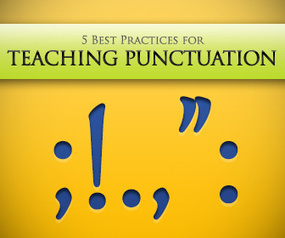 How to Teach Punctuation Skills: 5 Best Practices | Monya's List of ESL, EFL & ESOL Resources | Scoop.it