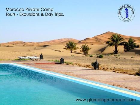 Morocco Private Camp sightseeing - Tours - Excursions & Day Trips  Marrakech, Ouarzazate, Zagora, Valley of Roses, Sahara Desert Camp, Merzouga  Morocco Day Trips & Excursions   Morocco Travel with Local   www.glampingmorocco.com   Scoop.it