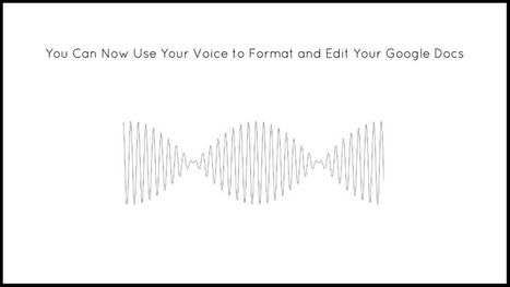 You Can Now Use Your Voice to Format and Edit Your Google Docs | Instructional Technology Scoops | Scoop.it