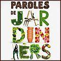 Première édition de « Paroles de Jardiniers » Les inscriptions sont ouvertes! | Paris Secret et Insolite | Scoop.it
