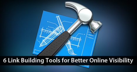 6 Link Building Tools for Better Online Visibility | Time to Learn | Scoop.it
