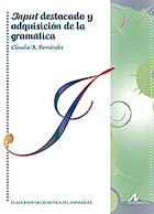 Input destacado y adquisición de la gramática - Claudia R. Fernández | Todoele - Enseñanza y aprendizaje del español | Scoop.it