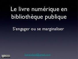 Livre numérique en bibliothèque publique : s'en... | BibliUnivers (Licence Pro) | Scoop.it