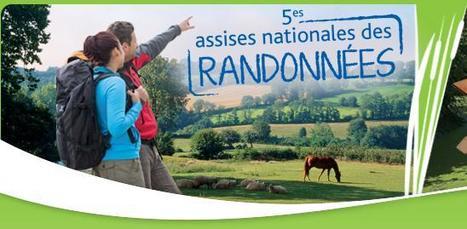 5es Assises nationales des randonnées | randonnées et activités de pleine nature | Scoop.it