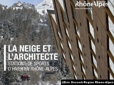 'La neige et l'architecte. Stations de sports d'hiver en Rhône-Alpes ... - Le Courrier de l'Architecte   Paysages   Scoop.it