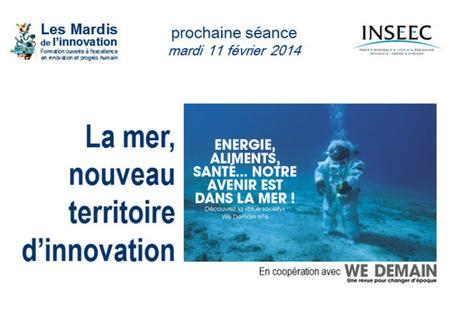 La mer, nouveau territoire d'innovation - Les Mardis de l'Innovation - 11 février 2014 19h00-21h30 - à l'INSEEC 27 avenue Claude Vellefaux 75010 Paris | Innovation experts' insights | Scoop.it