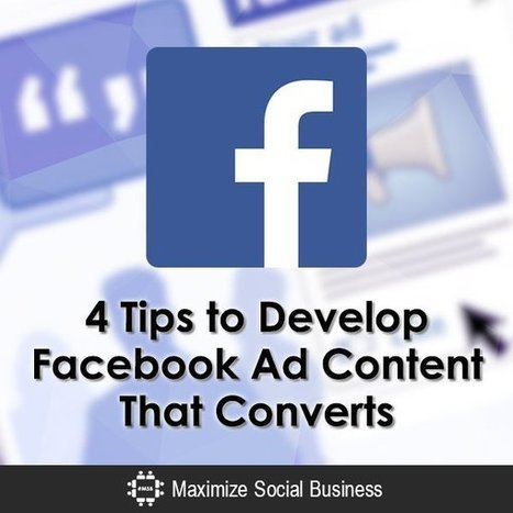 4 Tips to Develop Facebook Ads Content That Converts | Public Relations & Social Media Insight | Scoop.it
