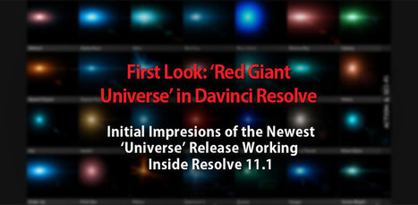 First Look: Red Giant Universe in DaVinci Resolve 11 | Colorist | Scoop.it