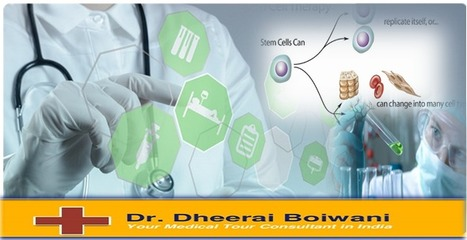 Check Out Best Stem Cell Treatment in India | Dheeraj Bojwani Health Consultants in India | health and medicine | Scoop.it