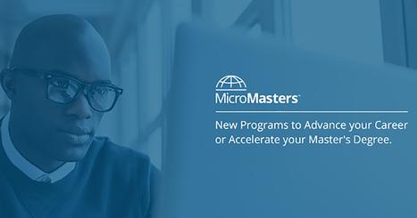 MicroMasters Programs | edX | Distance Education & Open Learning | Scoop.it