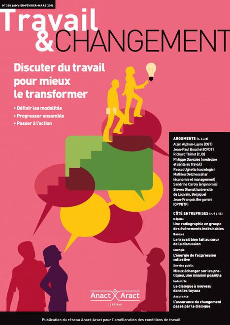 Discuter du travail pour mieux le transformer - Revue Travail & changement de l'Anact   Développement humain et durable   Scoop.it