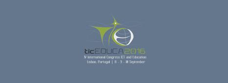 Programa final do ticEduca2016 | IV Congresso Internacional TIC e EducaçãoticEduca2016 | Ensino a Distância e eLearning | Scoop.it