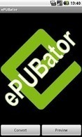 ePUBator - Apps on Android Market | Android Apps | Scoop.it
