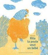 Rita la poule veut un bébé | Littérature jeunesse, roman album et autres | Scoop.it