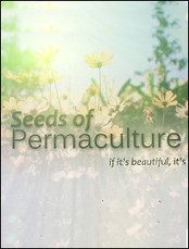 Seeds of Permaculture - Watch Free Documentary Online | Permaculture, Horticulture, Homesteading, Bio-Remediation, & Green Tech | Scoop.it