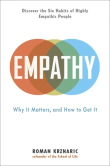 Greater Good: Roman Krznaric on Empathy: Why It Matters and How to Get It - November 10, 2014, Berkeley, CA | Empathy and Compassion | Scoop.it