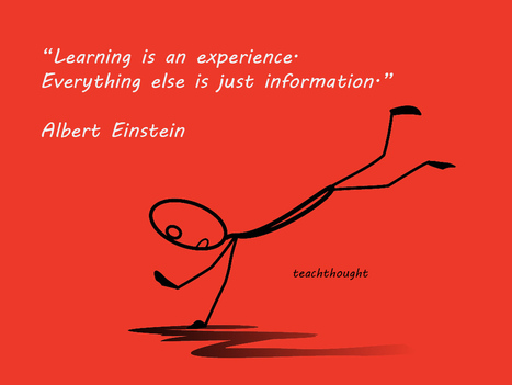 Learning is an experience | Te@chThought | 21st Century Teaching and Learning | Scoop.it