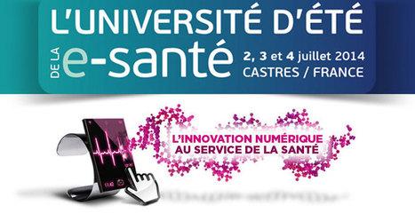 Université d'été de la e-santé 2014 : le programme est en ligne et les inscriptions sont ouvertes ! | L'e-santé | Scoop.it