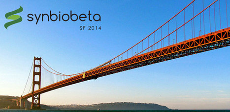 San Francisco, November 13th - 15th 2014 - SynBioBeta | SynBioFromLeukipposInstitute | Scoop.it