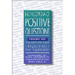 Downloads Encyclopedia of Positive Questions Volume I : Using Appreciative Inquiry to Bring Out the Best in Your Organization bookEncyclopedia of Positive Questions Volume I : Using Appreciative... | Wild Resiliency | Scoop.it