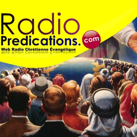 Radio Predication - Web Radio Chretienne Evangelique | TOPIC | Scoop.it
