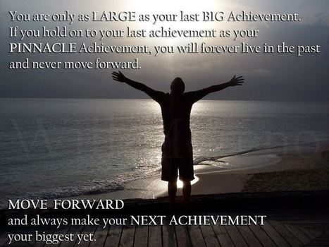 MOVE FORWARD and always make your NEXT ACHIEVEMENT your biggest yet. | Bilingual News for Students | Scoop.it