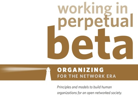 Working in perpetual beta   Évolution organisationnelle   Scoop.it