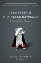 UPDATED:  Excerpt of Let's Pretend This Never Happened: A Mostly True Memoir | Stuff that Tweaks | Scoop.it